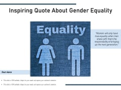 Inspiring Quote About Gender Equality Ppt PowerPoint Presentation Show Examples PDF
