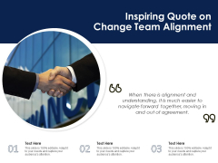 Inspiring Quote On Change Team Alignment Ppt PowerPoint Presentation Gallery Templates PDF