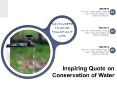 Inspiring Quote On Conservation Of Water Ppt PowerPoint Presentation Icon Example PDF