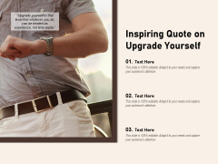 Inspiring Quote On Upgrade Yourself Ppt PowerPoint Presentation Model Deck PDF