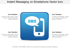 Instant Messaging On Smartphone Vector Icon Ppt PowerPoint Presentation Layouts Vector PDF