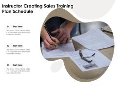 Instructor Creating Sales Training Plan Schedule Ppt PowerPoint Presentation Gallery Microsoft PDF