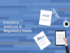 Insurance Antitrust And Regulatory Issues Ppt PowerPoint Presentation Portfolio Example File