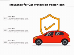 Insurance For Car Protection Vector Icon Ppt PowerPoint Presentation Slides Vector PDF
