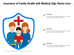 Insurance Of Family Health With Medical Sign Vector Icon Ppt PowerPoint Presentation Gallery Visuals PDF
