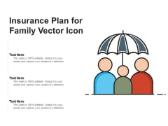 Insurance Plan For Family Vector Icon Ppt PowerPoint Presentation Portfolio Tips PDF