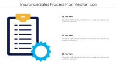 Insurance Sales Process Plan Vector Icon Ppt PowerPoint Presentation Gallery Templates PDF