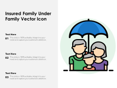Insured Family Under Family Vector Icon Ppt PowerPoint Presentation File Show PDF