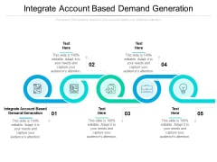 Integrate Account Based Demand Generation Ppt PowerPoint Presentation Portfolio Picture Cpb Pdf