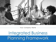 Integrated Business Planning Framework Ppt PowerPoint Presentation Complete Deck With Slides