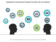 Integrated Communication Strategy Two Men With Icon Network Ppt PowerPoint Presentation Outline Clipart Images