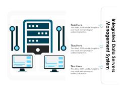 Integrated Data Servers Management System Ppt PowerPoint Presentation File Background Designs PDF