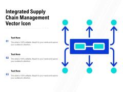 Integrated Supply Chain Management Vector Icon Ppt PowerPoint Presentation Portfolio Information