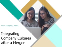 Integrating Company Cultures After A Merger Planning Ppt PowerPoint Presentation Complete Deck