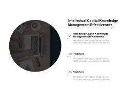 Intellectual Capital Knowledge Management Effectiveness Ppt PowerPoint Presentation Visuals Cpb