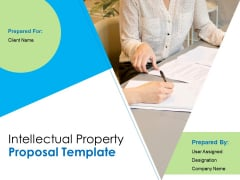 Intellectual Property Proposal Template Ppt PowerPoint Presentation Complete Deck With Slides