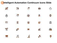 Intelligent Automation Continuum Icons Slide Goal Ppt PowerPoint Presentation Visual Aids Files