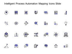 Intelligent Process Automation Mapping Icons Slide Ppt PowerPoint Presentation Summary Themes