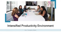 Intensified Productivity Environment Strategy Mission Ppt PowerPoint Presentation Complete Deck With Slides