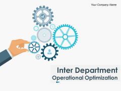 Inter Department Operational Optimization Ppt PowerPoint Presentation Complete Deck With Slides