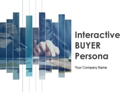 Interactive Buyer Persona Ppt PowerPoint Presentation Complete Deck With Slides