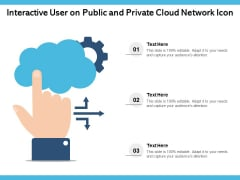 Interactive User On Public And Private Cloud Network Icon Ppt PowerPoint Presentation Layouts Graphic Tips PDF