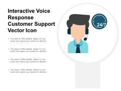Interactive Voice Response Customer Support Vector Icon Ppt PowerPoint Presentation Show Graphics Template