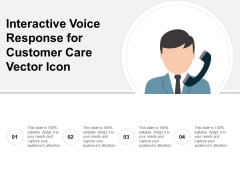 Interactive Voice Response For Customer Care Vector Icon Ppt PowerPoint Presentation Infographic Template Icon