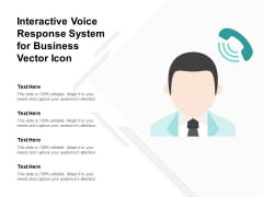 Interactive Voice Response System For Business Vector Icon Ppt PowerPoint Presentation Slides