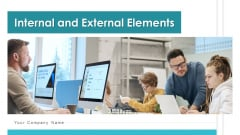 Internal And External Elements Marketing Ppt PowerPoint Presentation Complete Deck With Slides