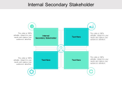 Internal Secondary Stakeholder Ppt PowerPoint Presentation Professional Templates Cpb