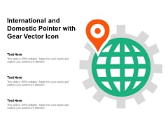 International And Domestic Pointer With Gear Vector Icon Ppt PowerPoint Presentation Layouts Examples PDF