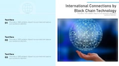 International Connections By Block Chain Technology Ppt PowerPoint Presentation Gallery Sample PDF