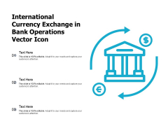 International Currency Exchange In Bank Operations Vector Icon Ppt PowerPoint Presentation Gallery Designs PDF