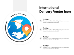 International Delivery Vector Icon Ppt Powerpoint Presentation Show Slides