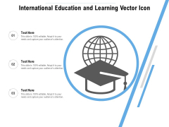 International Education And Learning Vector Icon Ppt PowerPoint Presentation Gallery Vector PDF