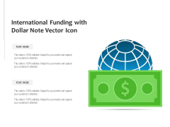 International Funding With Dollar Note Vector Icon Ppt PowerPoint Presentation File Influencers PDF