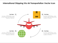 International Shipping Via Air Transportation Vector Icon Ppt PowerPoint Presentation Gallery Ideas PDF