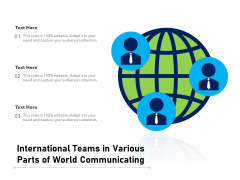 International Teams In Various Parts Of World Communicating Ppt PowerPoint Presentation File Diagrams PDF