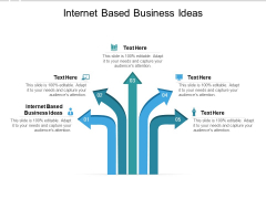 Internet Based Business Ideas Ppt PowerPoint Presentation Slides Inspiration Cpb