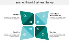 Internet Based Business Survey Ppt PowerPoint Presentation Outline Show Cpb