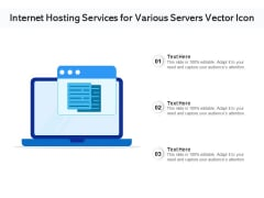 Internet Hosting Services For Various Servers Vector Icon Ppt PowerPoint Presentation Gallery Example PDF