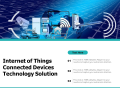 Internet Of Things Connected Devices Technology Solution Ppt PowerPoint Presentation Show Outline PDF