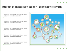 Internet Of Things Devices For Technology Network Ppt PowerPoint Presentation Layouts Vector PDF
