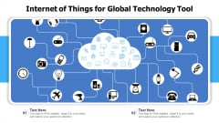 Internet Of Things For Global Technology Tool Ppt PowerPoint Presentation Gallery Tips PDF