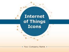 Internet Of Things Icons Cloud Connections Mobile Connected Ppt PowerPoint Presentation Complete Deck