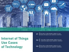 Internet Of Things Use Cases Of Technology Ppt PowerPoint Presentation Styles Portfolio PDF