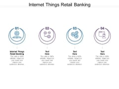 Internet Things Retail Banking Ppt PowerPoint Presentation Outline Diagrams Cpb Pdf