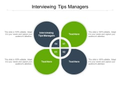 Interviewing Tips Managers Ppt PowerPoint Presentation Show Infographics Cpb