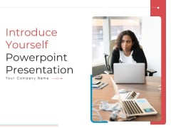 Introduce Yourself PowerPoint Presentation Ppt PowerPoint Presentation Complete Deck With Slides